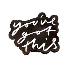 JustHelina You've Got This Enamel Pin